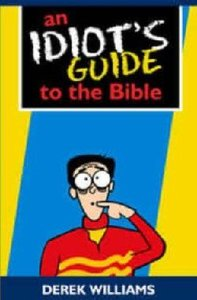 An Idiots Guide to the Bible