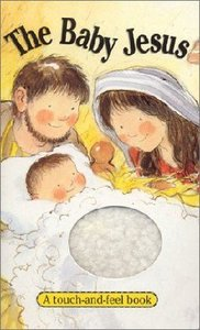 Touch-And-Feel: The Baby Jesus