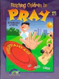 Ages 4&5 (Reproducible) (Teaching Children To Pray Series)