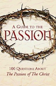Catholics Guide to the Passion