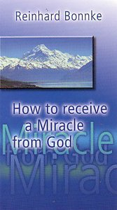 How to Receive a Miracle From God (Abridged)