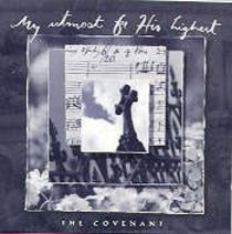 My Utmost For His Highest-The Covenant