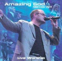 Live Worship With Marcos Witt: Amazing God