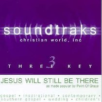 Jesus Will Still Be There (Accompaniment)