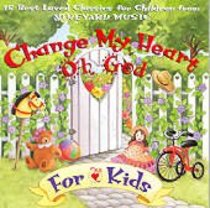 Change My Heart Oh God For Kids