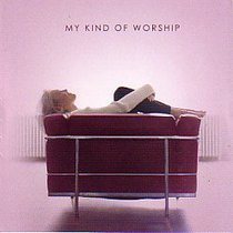 My Kind of Worship