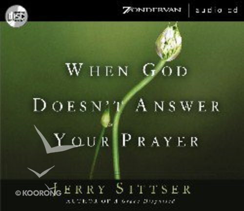 Buy When God Doesnt Answer Your Prayer By Gerald L Sittser Online