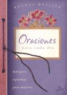 Oraciones Para Cada Dia (Everyday Prayers - Simple Refreshment For Women) Paperback