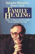 Family Healing: Tales of Renewal Hardback