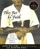 This Far By Faith Paperback