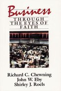 Business Through the Eyes of Faith Paperback