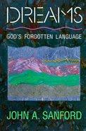 Dreams: God's Forgotton Language Paperback