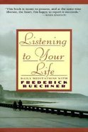 Listening to Your Life Paperback