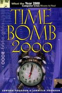 Time Bomb 2000: What the Year 2000 Computer Crisis Means to You