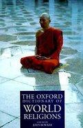 The Oxford Dictionary of World Religions Hardback