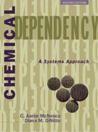 Chemical Dependency: Systems Approach (2 Ed)