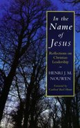 In the Name of Jesus: Reflections on Christian Leadership Paperback