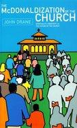 The McDonaldization of the Church Paperback