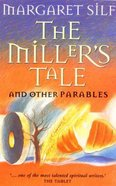 The Miller's Tale and Other Parables Paperback