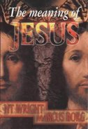 The Meaning of Jesus Paperback