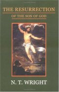 The Resurrection of the Son of God (#03 in Christian Origins And The Question Of God Series) Paperback