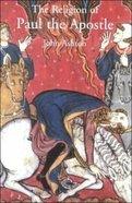 The Religion of Paul the Apostle Hardback