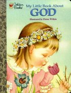 My Little Golden Storybook About God Board Book