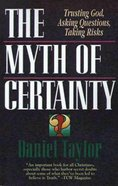 Myth of Certainty the Paperback