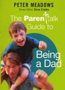 Parent Talk Guide to Being a Dad Paperback