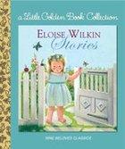 Eloise Wilkin Stories (9 Best Loved Books) (Golden Books Series)