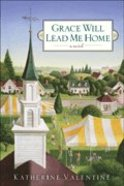Grace Will Lead Me Home Paperback