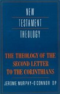 The Theology of the Second Letter to the Corinthians (Cambridge New Testament Theology Series) Paperback