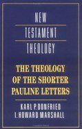 The Theology of the Shorter Pauline Letters (Cambridge New Testament Theology Series) Paperback