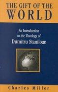 Gift of the World: Staniloae Hardback