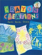 Crayon Creations Paperback