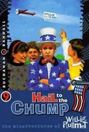 Hail to the Chump (#09 in Willie Plummet Series)