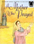 A Mother Who Prayed (Arch Books Series)
