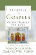 Preaching the Gospels Without Blaming the Jews Hardback