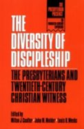 The Diversity of Discipleship (The Presbyterian Presence Series)