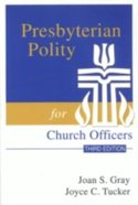 Presbyterian Polity For Church Officers (3rd Edition) Paperback