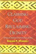 Claiming God, Declaiming Dignity