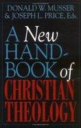 A New Handbook of Christian Theology Paperback