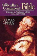 Judges-Kings (Storytellers Companion to the Bible) (#03 in Storytellers Companion To The Bible Series)