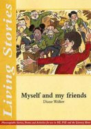 Myself and My Friends (Living Stories Series) Paperback
