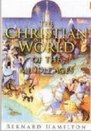 The Christian World of the Middle Ages