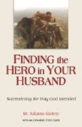 Finding the Hero in Your Husband eBook