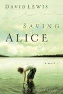 Saving Alice Paperback