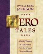 Hero Tales #01: A Family Treasury of True Stories From the Lives of Christian Heroes