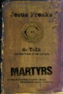 Jesus Freaks: Martyrs Paperback