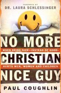 No More Christian Nice Guy Hardback